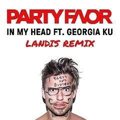 In My Head (Landis Remix) (Single) - Party Favor, Georgia Ku