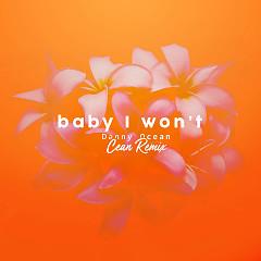 Baby I Won't (Cean Remix) (Single)