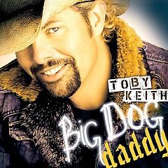 Big Dog Daddy - Toby Keith