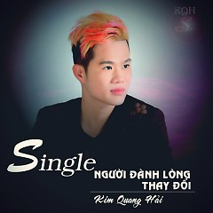 Người Đành Lòng Thay Đổi (Single)