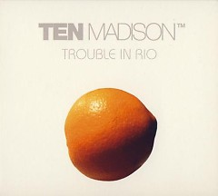 Trouble In Rio - Ten Madison