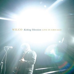 Kicking Television - Live in Chicago (live) (CD2) - Wilco