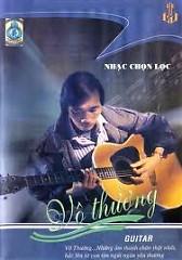 Hòa tấu Guitar Vô Thường Chọn Lọc CD 1 - Vô Thường