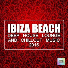 Ibiza Beach Deep House Lounge And Chillout Music (No. 1)