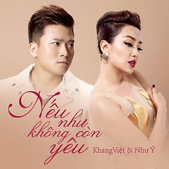 Nếu Như Không Còn Yêu (Single) - Khang Việt, Như Ý