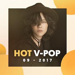 Nhạc Việt Hot Tháng 09/2017