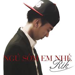 Ngủ Sớm Em Nhé (Single) - Rik
