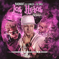 Las Horas (Remix) (Single) - Radiant, El Sica, Dalex