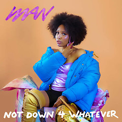 Not Down 4 Whatever (Single) - Iman