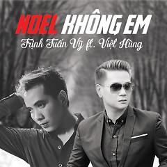 Noel Không Em (Single) - Trịnh Tuấn Vỹ,Việt Hùng