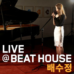 House Live Bit # 1   - Pae Su Jung