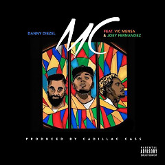 MC (Single) - Danny Diezel, Vic Mensa, Joey Fernandez