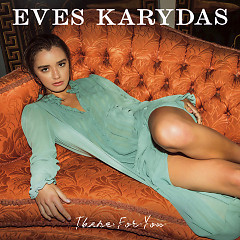 There For You (Single) - Eves Karydas