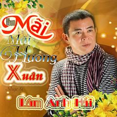 Mãi Mãi Hương Xuân (NS Lâm Anh Hải)