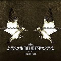 Desiderata - Madder Mortem