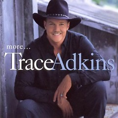 More - Trace Adkins