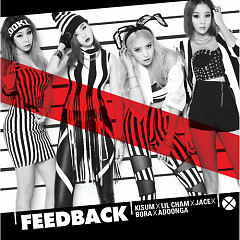 Feedback (피드백) - Kisum,Lil Cham,Jace,Bora (Sistar)