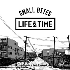 Small Bites - Life And Time
