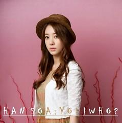 You! Who?  - Han Soa
