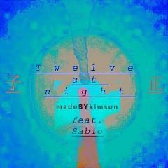 Twelve At Night (Single) - Kimson