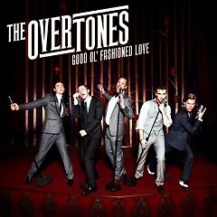 Good Ol Fashioned Love - The Overtones