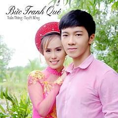 Bức Tranh Quê (Single) - Tuấn Thăng, Tuyết Hồng