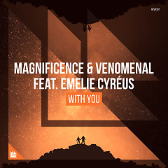 With You (Single) - Magnificence, Venomenal, Emelie Cyréus
