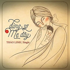 Đừng Sợ Có Mẹ Đây (Single) - Dương Thảo Linh
