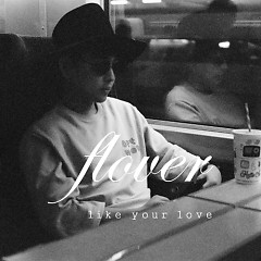 Like Your Love - Flover