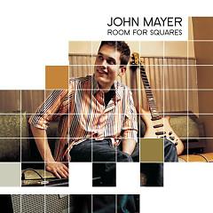 Room For Squares - John Mayer