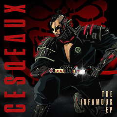 The Infamous (EP) - Cesqeaux