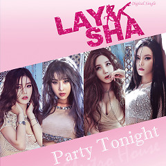 Party Tonight (Single) - Laysha