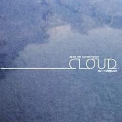 Cloud.Not Mountain