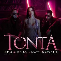 Tonta (Single) - RKM & Ken-Y, Natti Natasha