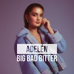 Big Bad Bitter (Single) - Adelen
