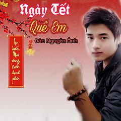 Ngày Tết Quê Em (Single) - Đào Nguyễn Ánh