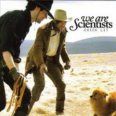 Chick Lit (Promo) - We Are Scientists