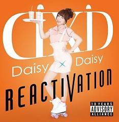 REACTIVATION - Daisy×Daisy