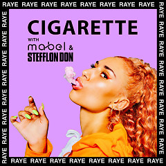 Cigarette (Single) - Raye, Mabel, Stefflon Don