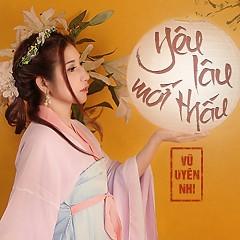 Yêu Lâu Mới Thấu (Single) - Vũ Uyên Nhi