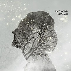 The Quiet Life - Anchor And Braille