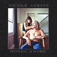 Mondo Amore  - Nicole Atkins