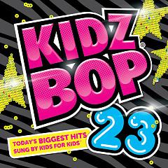 Kidz Bop 23 - Kidz Bop