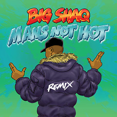 Man's Not Hot (MC Mix) - Big Shaq