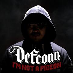 I'm Not A Pigeon - Defconn
