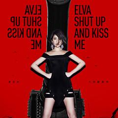 不解釋親吻 / Shut Up & Kiss Me / Đừng Nói Hãy Hôn Em - Tiêu Á Hiên