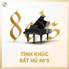 Tình Khúc Bất Hủ Thập Niên 80's - Various Artists
