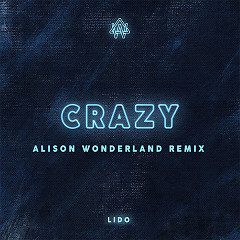 Crazy (Alison Wonderland Remix) (Single)