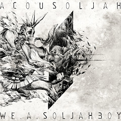 We A Soljahboy (Single) - ACOUSOLJAH