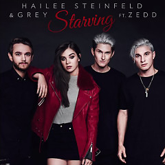 Starving (Single) - Hailee Steinfeld,Grey